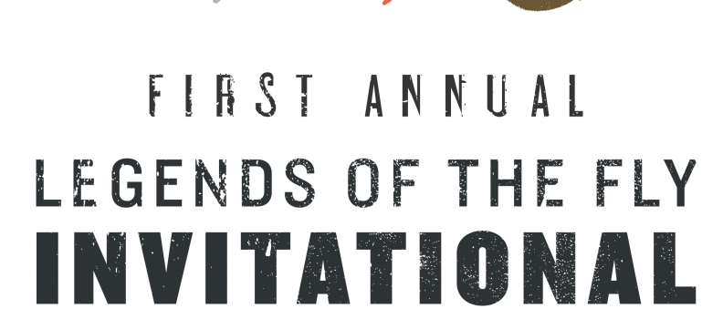 """The Inaugural """"Legends of the Fly Invitational"""" to Benefit the Veterans We Serve"""