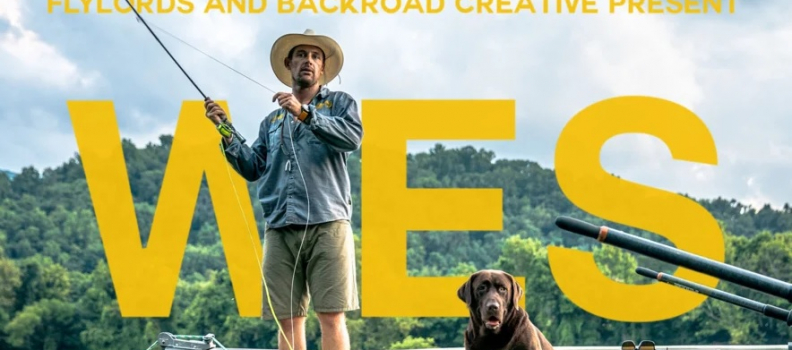 Wes. A Fly Fishing Story.
